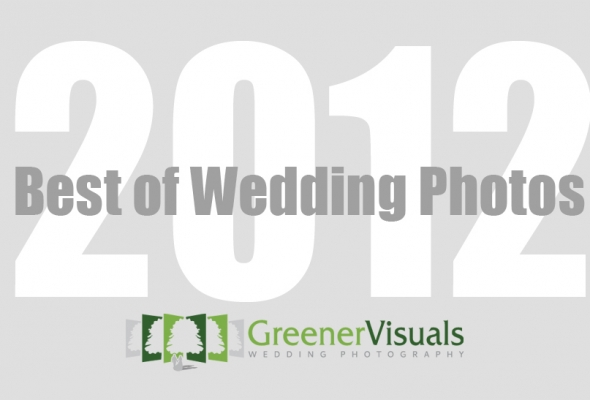 2012 Best of Greener Visuals Wedding Photography
