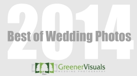 Best Wedding Photographs of 2014 - Greener Visuals Wedding Photography